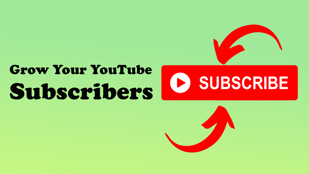 Grow Your Subscribers