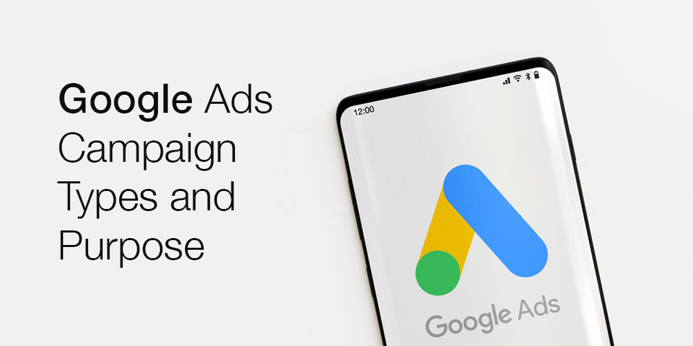 Google Ads Campaign Types and Purpose