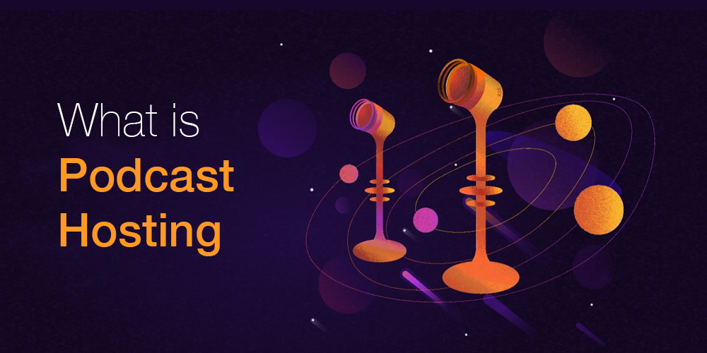 What is Podcast Hosting